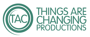 Things Are Changing Productions LLC